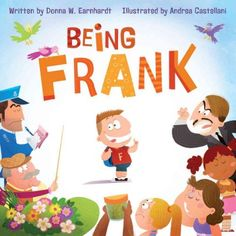 Being Frank by Donna Earnhardt... great for teaching kids how to be honest without hurting others' feelings