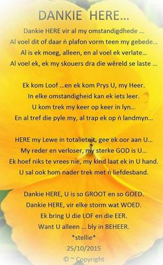 Dankie Here, vir al my omstandighede. God Is Good Quotes, Best Quotes, Life Quotes, Qoutes, Prayer Verses, Bible Verses, Good Morning Rainy Day, Evening Greetings, Afrikaanse Quotes