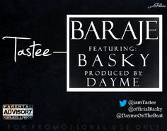 "MRSHUSTLE FRESH: ""BARAJE"" BY TASTEE FT. BASKY [PROD. BY DAYME] Lyrics, Parenting, Calm, Fresh, Blog, Photos, Song Lyrics, Childcare, Verses"