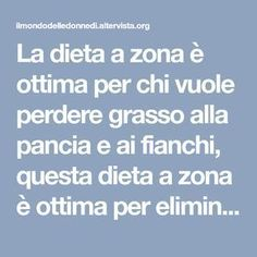La dieta a zona è ottima per chi vuole perdere grasso alla pancia e ai fianchi,… The Zone Diet is great for those who want to lose stomach and hip fat. This zone diet is ideal for removing excess fluids Week Detox Diet, Detox Diet For Weight Loss, Detox Diet Recipes, Liver Detox Diet, Detox Diet Plan, Vegan Detox, Healthy Detox, Full Body Detox, Zone Diet