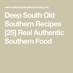 Deep South Old Southern Recipes [25] Real Authentic Southern Food Southern Food, Southern Recipes, Grease, Kitchen Cabinets, Foods, Deep, Cooking, Food Food, Kitchen