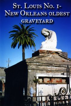 St Louis No. 1- New Orleans oldest graveyard. Photos and history from the French Quarter.    HubPages