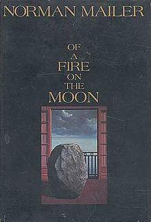 Of a fire on the moon / Norman Mailer. -- Boston : Little, Brown and Company, 1970 en  http://absysnetweb.bbtk.ull.es/cgi-bin/abnetopac01?TITN=524386