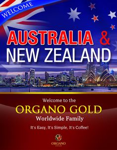 OrGano Gold Australia and New Zealand.....congrats!! change your coffee change your life drink Organo Gold coffee, hot chocolate and tea. visit my website www.bang2013.organogold.com or pm :)