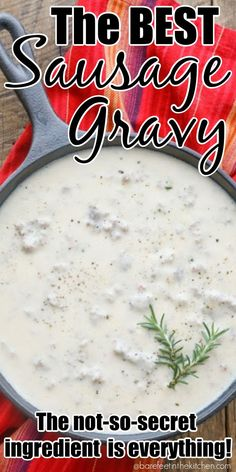 The Best Sausage Gravy Sausage Gravy Recipe, Sausage Recipes, Pork Recipes, Gourmet Recipes, Cooking Recipes, Recipies, White Gravy Recipe, Game Recipes, Flour Recipes