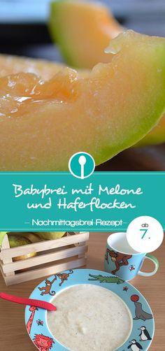 Babybrei mit Melone und Haferflocken. Rezept für Nachmittagsbrei ab dem 7.Monat.
