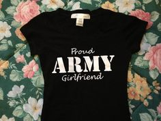 Proud Military Girlfriend Shirt CREW NECK by SOTAPPAREL on Etsy, $15.00  Obviously I need a USAF one :)