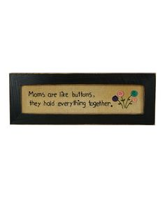 Love this 'Moms Like Buttons' Framed Wall Art by Primitives by Kathy on #zulily! #zulilyfinds