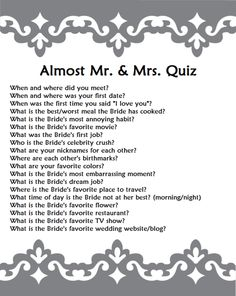 Almost Mr. & Mrs. Quiz, do this for the bride then switch the bride to groom and quiz.