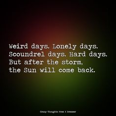 But after the storm, the Sun will come back. Ragamuffin, After The Storm, Hard Days, Monsoon, Comebacks, Lonely, The Dreamers, Weird, Sun