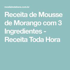 Receita de Mousse de Morango com 3 Ingredientes - Receita Toda Hora