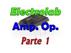 Amplificador Operacional - Parte 1- Comparador, inversor e não inversor. Teoria e modelos mais usados dos amplificadores.
