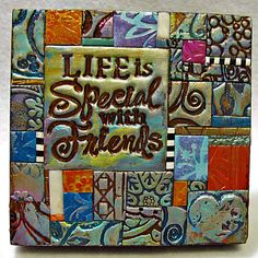 Life is Special with Friends Polymer Clay Tile Mini-Mosiac 13125 Polymer Project, Polymer Clay Projects, Polymer Clay Creations, Polymer Clay Art, Mosaic Crafts, Mosaic Art, Mosaic Tiles, Inchies, Clay Tiles