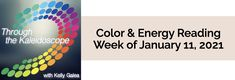 Your Color of the Week and energy reading for the week of January 11, 2021. Open to exploring, receiving & enjoying wisdom & solutions. This energy is in play in a big way!