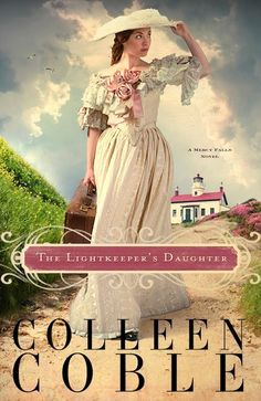 The Lightkeeper's Daughter by: Colleen Coble