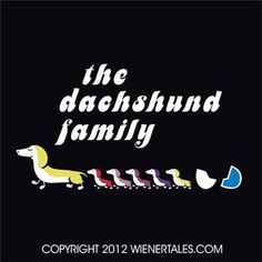The Dachshund Family T-shirt by Wienertales.