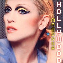 Infobox Single Name = Hollywood Artist = Madonna from Album = American Life Released = July 3 2003 (Europe) July 2003 (US) Format = CD maxi Single 12 maxi single Recorded = 2003 Length = Genre = Pop, electronica Label = Maverick, Warner… Madonna Songs, Madonna Albums, Music Covers, Cd Cover, Album Covers, Cover Art, Hollywood Usa, Hollywood Icons, Art