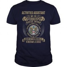 ACTIVITIES ASSISTANT - WE DO T4 T-Shirts, Hoodies (22.99$ ==► Shopping Now!)