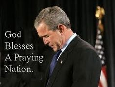 President George W. Bush, this President was not ashamed to pray. God bless him!