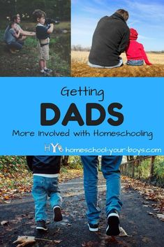 Getting Dads More Involved with Homeschooling - homeschool your boys