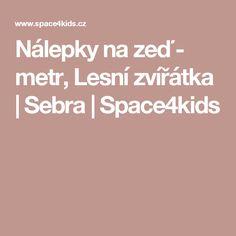 Nálepky na zeď - metr, Lesní zvířátka | Sebra | Space4kids