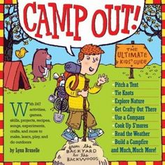 Camp Out! is the ultimate kid's guide to the outdoors. This book will  teach you what to pack, how to set up camp, basic camping skills, how  to watch the weather and night sky, and includes ideas for experiments,  games and crafts to do outdoors. Also includes a section on reading  animal tracks and scat. Perfect for any young adventurer! Softback, 376 pp., ages 7+.