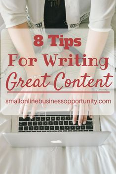 8 Tips For Writing Great Content Are you wanting to start blogging but not sure how to go about writing content? Here are some great pointers to get you started writing great content. #contentwriting #writingcontent #contentmarketing