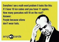funny math joke to display during bellwork. Then of course inform the students in today's lesson you'll give them the tools to easily solving word problems...