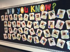 Bulletin Board: Did You Know? Fun facts about staff - put up prior to