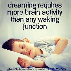 #Dreaming requires more #brain #activity than any #waking #function.  #dream #braininfo #brainfacts #sleep #sleeping #Austin #ATX #Texas #TX #addressthecause #brainbalance #afterschoolprogram