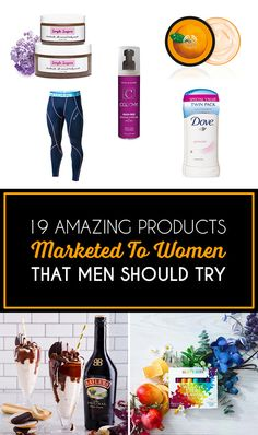 19 Amazing Products Marketed To Women That Men Should Try