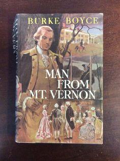 Man From Mount Vernon By Burke Boyce (Hardbound, 1961)