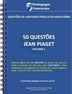 50 Questões de Jean Piaget                                                                                                                                                                                 Mais