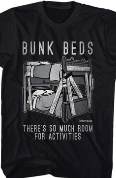 """Step Brothers Bunk Beds T-Shirt From the humorous film, Step Brothers, this illustration of bunk beds along with the hilarious quote, """"There's so much room for activities"""" will make this your favorite shirt."""