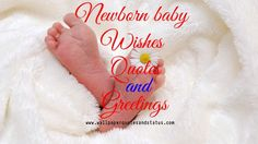 newborn baby wishes, quotes, greetings and messages