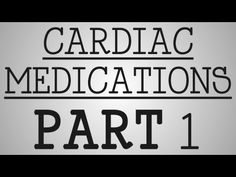 ▶ Nursing School | Cardiac Medications: Part 1 - YouTube