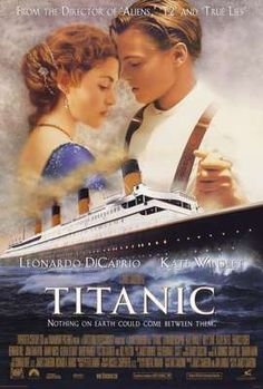 Titanic. One of those movies you know you're going to cry into your popcorn bowl, but watch anyway.