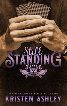 Still Standing (Wild West MC Series Book 1) by Kristen Ashley New Romance Books, New Books, Emotional Books, Contemporary Romance Books, Still Standing, Wild West, Book Lists, Book 1, Bestselling Author