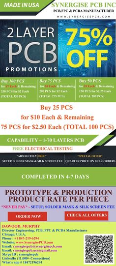 75% OFF PCB PROMOTION. MADE IN U.S.A. Synergise PCB OFFERS 75% FOR PCBs 100% BEST QUALITY NO ADVANCE PAYMENTS 100% ON TIME DELIVERY 14+ YEARS PCB MANUFACTURER All About PCB Manufacturing - Synergise PCB Inc http://www.synergisepcb.com/all-about-pcb-manufacturing/?