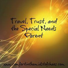 Travel, Trust, and the Special Needs Parent via @Jenn L Milsaps L Milsaps L Janes