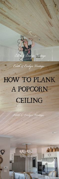 ooohhh love love =>DIY: How to Plank a Popcorn Ceiling - this is such a great way to cover and/or hide a damaged ceiling - Edith and Evelyn Vintage