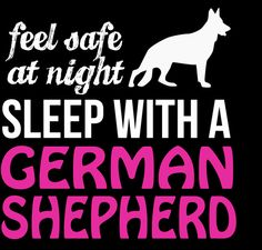 "Feel Safe At Night - Sleep With A German Shepherd"" Unisex T-shirt ..."