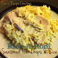Dani's Recipe Creations: Rice-A-Roni Pork Chops & Rice Ricearoni Recipes, Cooking Recipes, Cooking Rice, Cooking Salmon, Crockpot Recipes, Pork Chops And Rice, Beef And Rice, Pork Chop Casserole