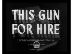 El cuervo. This gun for hire. 1942