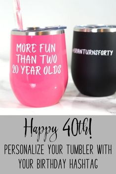 More Fun Than Two Twenty Year Olds, Birthday Wine Tumbler, Personalized Hashtag Cups, Adult Bir - 40th Birthday Decorations, 40th Birthday Cards, Forty Birthday, Happy 40th Birthday, Adult Birthday Party, 40th Birthday Parties, Birthday Woman, Mom Birthday Gift, Birthday Party Favors