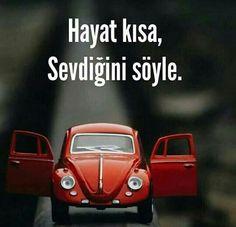 Hayat kısa, sevdiğini söyle...