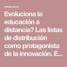 Evoluciona la educación a distancia? Las listas de distribución como protagonista de la innovación. El caso de la lista cuedistancia (cued-l)   Ruiz Corbella   Revista de Investigación Educativa