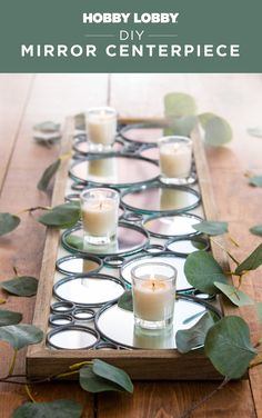 Create a stunning centerpiece with mirrors and candles that is sure to reflect all the best in your decor.