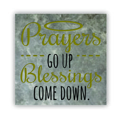 Tile - Large   - Prayers Go Up, Blessings Come Down