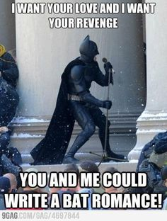 Bah bah gaga ahhhah!! Gotham City Lalala!